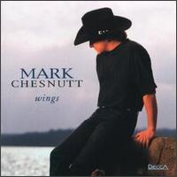 Wings - Mark Chesnutt