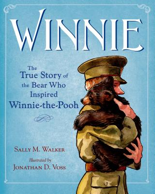 Winnie: The True Story of the Bear Who Inspired Winnie-The-Pooh - Walker, Sally M