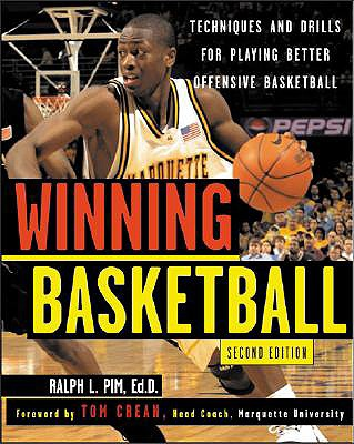Winning Basketball: Techniques and Drills for Playing Better Offensive Basketball - Pim, Ralph L, Ed.D.