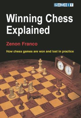 Winning Chess Explained - Franco, Zenon, and Carballo, Manuel Perez (Translated by)