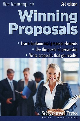 Winning Proposals: How to Write Them and Get Better Results - Tammemagi, Hans
