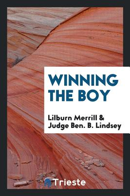 Winning the Boy - Merrill, Lilburn, and Lindsey, Judge Ben B