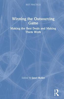 Winning the Outsourcing Game - Butler, Janet (Editor)