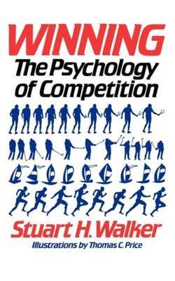 Winning: The Psychology of Competition - Walker, Stuart H