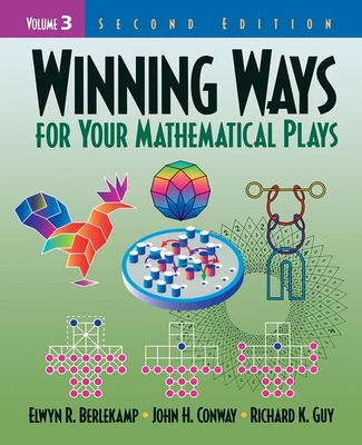 Winning Ways for Your Mathematical Plays, Volume 3 - Berlekamp, Elwyn R