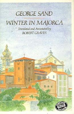 Winter in Majorca - Sand, George, pse, and George Sand, and Graves, Robert (Translated by)