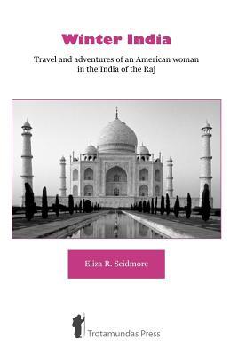 Winter India - Scidmore, Eliza Ruhamah
