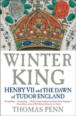 Winter King: Henry VII and the Dawn of Tudor England - Penn, Thomas