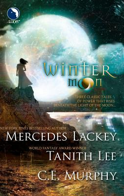Winter Moon: An Anthology - Lackey, Mercedes, and Lee, Tanith, and Murphy, C E