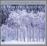 Winter's Solstice, Vol. 1 [Silver Anniversary Edition]