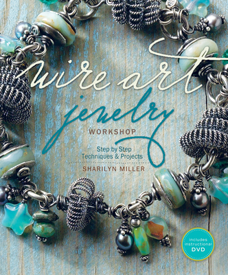 Wire Art Jewelry Workshop - Miller, Sharilyn