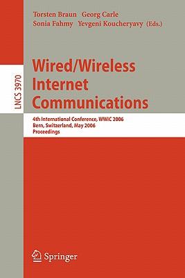 Wired/Wireless Internet Communications: Third International Conference, Wwic 2005, Xanthi, Greece, May 11-13, 2005, Proceedings - Braun, Torsten (Editor), and Carle, Georg (Editor), and Koucheryavy, Yevgeni (Editor)