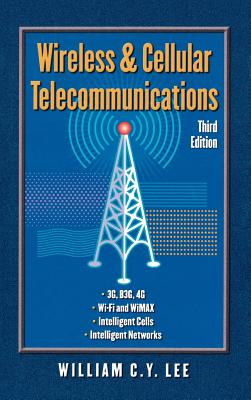 Wireless and Cellular Telecommunications - Lee, William C Y