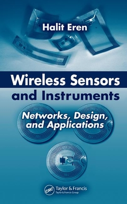 Wireless Sensors and Instruments: Networks, Design, and Applications - Eren, Halit