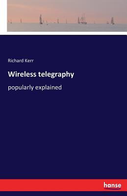 Wireless telegraphy - Kerr, Richard