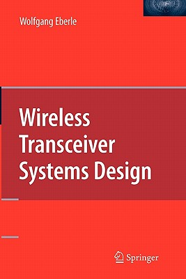 Wireless Transceiver Systems Design - Eberle, Wolfgang