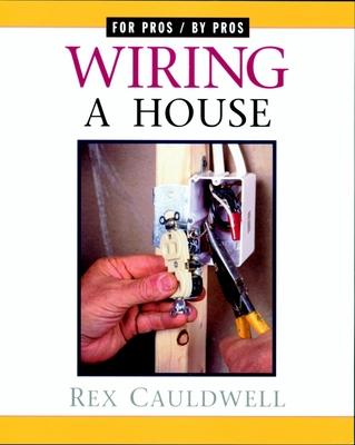 Wiring a House - Cauldwell, Rex