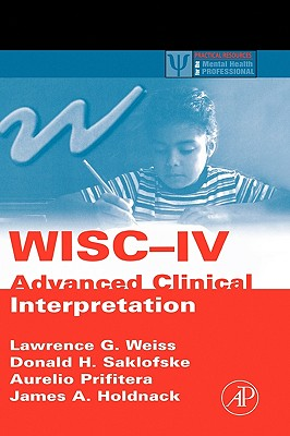 Wisc-IV Advanced Clinical Interpretation - Weiss, Lawrence G