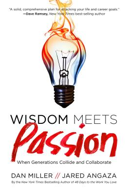 Wisdom Meets Passion: When Generations Collide and Collaborate - Miller, Dan