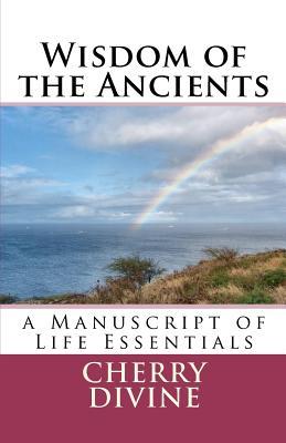 Wisdom of the Ancients: A Manuscript of Life Essentials - Divine, Cherry