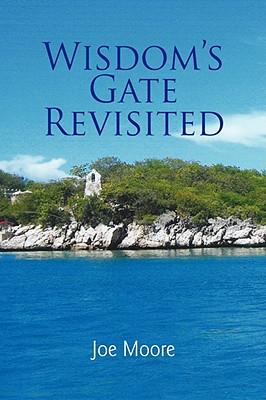 Wisdom's Gate Revisited - Moore, Joe