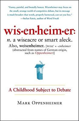Wisenheimer: A Childhood Subject to Debate - Oppenheimer, Mark
