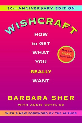 Wishcraft: How to Get What You Really Want - Sher, Barbara, and Gottlieb, Annie