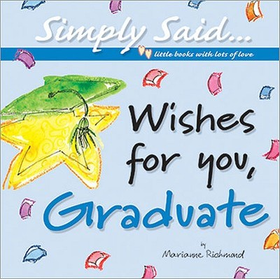 Wishes for You, Graduate - Richmond, Marianne R