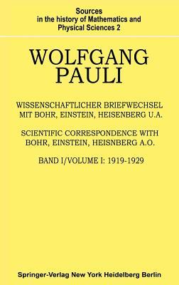 Wissenschaftlicher Briefwechsel Mit Bohr, Einstein, Heisenberg U.A.: Band 1: 1919 1929 - Hermann, A (Editor), and Pauli, Wolfgang, and Meyenn, K V (Editor)