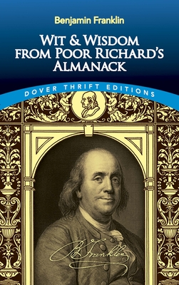 Wit and Wisdom from Poor Richard's Almanack - Franklin, Benjamin, and Franklin, Reece, and Dover Thrift Editions