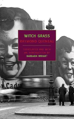 Witch Grass - Queneau, Raymond, and Wright, Barbara (Introduction by)