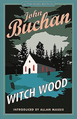 Witch Wood - Buchan, John, and Massie, Allan (Introduction by)