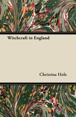 Witchcraft in England - Hole, Christina