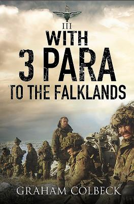 With 3 Para to the Falklands - Colbeck, Graham