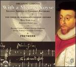 With a Merrie Noyse: Second Service and Consort Anthems by Orlando Gibbons - Fretwork; Jonathan Hardy (organ); Michael Hickman (treble); Peter Harvey (baritone); Robi Bhattacharya (treble);...