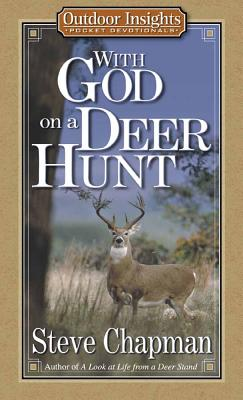With God on a Deer Hunt - Chapman, Steve