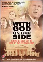 With God on Our Side: George W. Bush and the Rise of the Religious Right