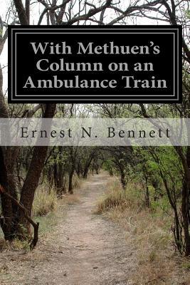With Methuen's Column on an Ambulance Train - Bennett, Ernest N