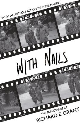With Nails - Grant, Richard E., and Martin, Steve (Introduction by)