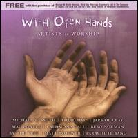 With Open Hands: Artists in Worship - Various Artists