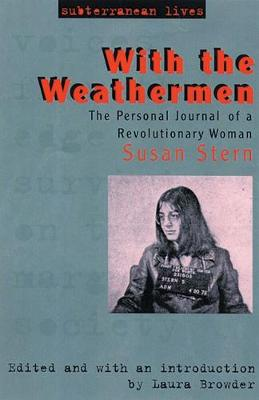 With the Weathermen: The Personal Journey of a Revolutionary Woman - Stern, Susan