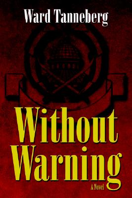 Without Warning - Tanneberg, Ward, Ph.D.