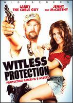 Witless Protection [WS]