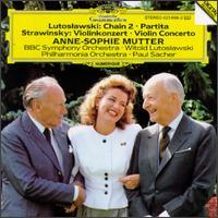Witold Lutoslawski: Chain 2; Partita; Igor Stravinsky: Violin Concerto - Anne-Sophie Mutter (violin); Phillip Moll (piano)