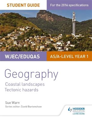 WJEC/Eduqas AS/A-level Geography Student Guide 2: Coastal Landscapes; Tectonic Hazards - Warn, Sue