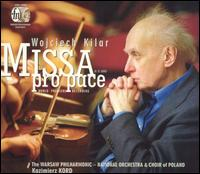 Wojciech Kilar: Missa Pro Pace - Charles Daniels (vocals); Izabella Klosinska (vocals); Jadwiga Rappe (vocals); Romuald Tesarowicz (vocals);...
