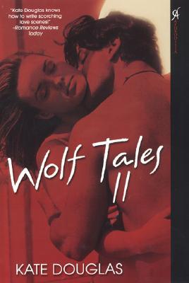 Wolf Tales II - Douglas, Kate