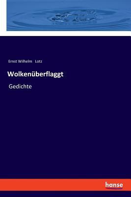 Wolken?berflaggt - Lotz, Ernst Wilhelm