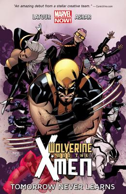 Wolverine & the X-Men Volume 1: Tomorrow Never Learns - LaTour, Jason (Text by)