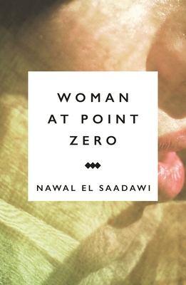 Woman at Point Zero - El Saadawi, Nawal